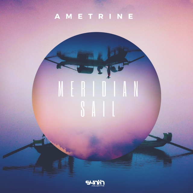 AMETRINE- Meridian Sail Album Art